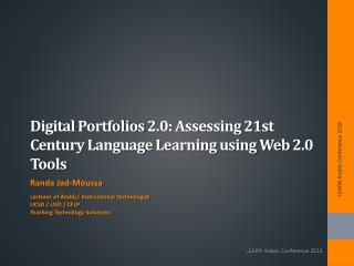 Digital Portfolios 2.0: Assessing 21st Century Language Learning using Web 2.0 Tools