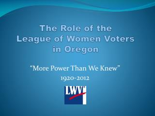 The Role of the  League of Women Voters in Oregon
