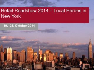 Retail-Roadshow 2014 –  Local  Heroes in New York