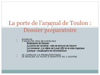 La porte de l'arsenal de Toulon : Dossier préparatoire