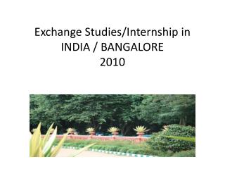 Exchange Studies/Internship in  INDIA / BANGALORE 2010