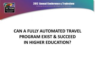 Can A fully Automated travel program exist & Succeed  in higher education?