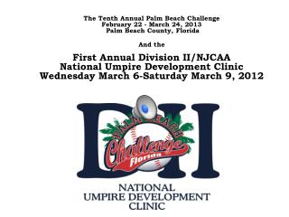 The Tenth Annual Palm Beach Challenge   February 22 - March 24, 2013  Palm Beach County, Florida And the
