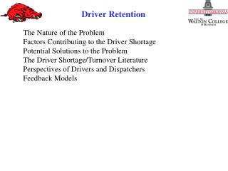 The Nature of the Problem Factors Contributing to the Driver Shortage Potential Solutions to the Problem The Driver Sho