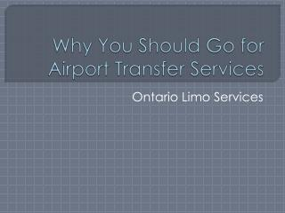Why You Should Go for Airport Transfer Services