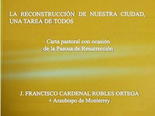 LA RECONSTRUCCIÓN DE NUESTRA CIUDAD,  UNA TAREA DE TODOS