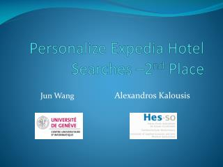 Personalize Expedia Hotel  Searches  –2 nd  Place