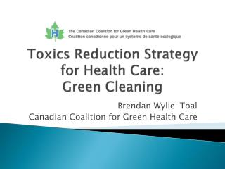 Toxics Reduction Strategy for Health Care:  Green Cleaning