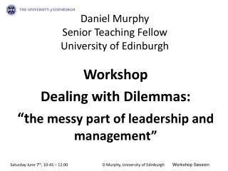 Daniel Murphy Senior Teaching Fellow University of Edinburgh