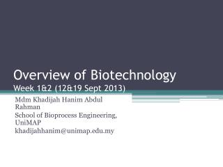 Overview of Biotechnology Week  1&2  ( 12&19 Sept  2013)