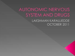 AUTONOMIC NERVOUS SYSTEM AND DRUGS