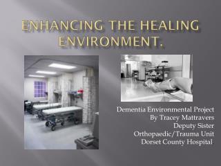 Enhancing the Healing Environment.