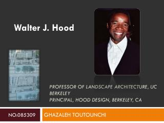 Professor of Landscape Architecture, UC Berkeley Principal, Hood Design, Berkeley, CA
