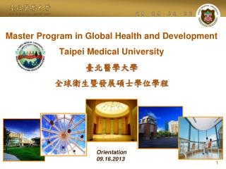 Master Program in Global Health and Development Taipei Medical University ? ????? ????????? ????
