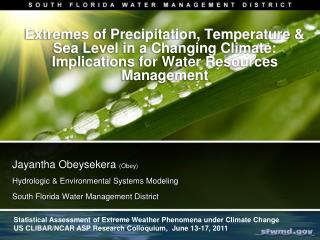Extremes of Precipitation, Temperature & Sea Level in a Changing Climate: Implications for Water Resources Management