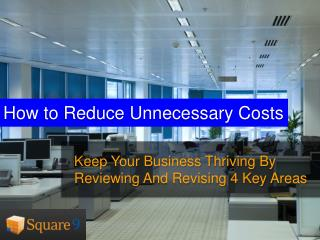 How to Reduce Unnecessary Costs