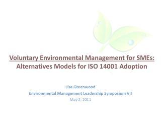 Voluntary Environmental Management for SMEs: Alternatives Models for ISO 14001 Adoption