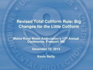 Revised Total  Coliform  Rule: Big Changes for the Little  Coliform