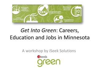 Get Into Green : Careers, Education and Jobs in Minnesota