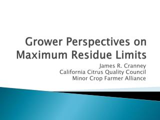 Grower Perspectives on Maximum Residue Limits
