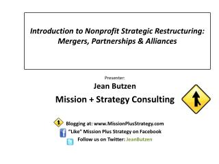 Introduction to Nonprofit Strategic Restructuring: Mergers, Partnerships & Alliances