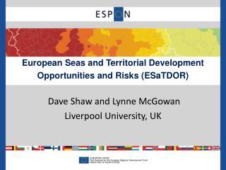 European Seas and Territorial Development Opportunities and Risks ( ESaTDOR )