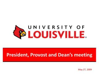 President, Provost and Dean's meeting