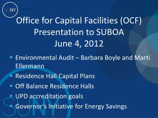 Office for Capital Facilities (OCF) Presentation to SUBOA June 4, 2012