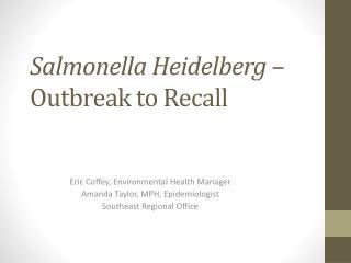 Salmonella Heidelberg  – Outbreak to Recall
