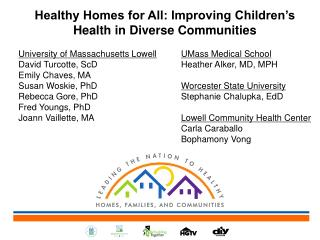 Healthy Homes for All: Improving Children�s Health in  Diverse Communities University of Massachusetts Lowell UMass  Me
