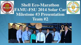 Shell Eco-Marathon  FAMU-FSU 2014 Solar Car Milestone  #3  Presentation Team #2