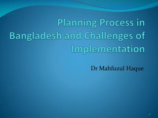 Planning Process in  Bangladesh and Challenges of Implementation