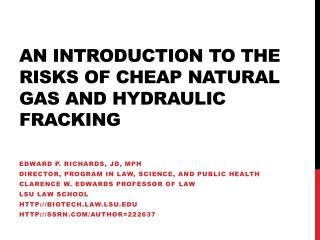 An Introduction to the Risks of cheap Natural gas and hydraulic fracking