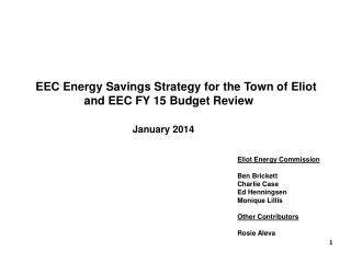 EEC Energy Savings Strategy for the Town of Eliot                 and EEC FY 15 Budget Review January 2014