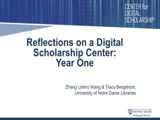 Reflections on a Digital Scholarship Center:            Year One