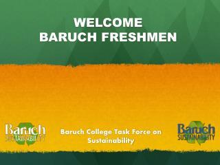 WELCOME  BARUCH FRESHMEN