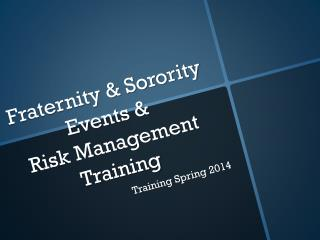 Fraternity & Sorority Events &  Risk Management Training