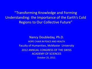 """Transforming Knowledge and Forming Understanding: the Importance of the Earth's Cold Regions to Our Collective Future"""