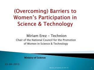 (Overcoming ) Barriers  to  Women�s  P articipation  in  Science & Technology