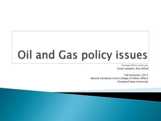 Oil and Gas policy issues