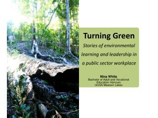 Turning Green Stories of environmental learning and leadership in a public sector workplace