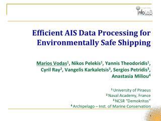 Efficient AIS Data Processing for  Environmentally Safe Shipping