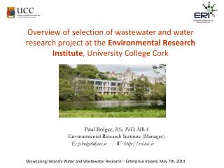 Overview of selection of wastewater and water research project at the  Environmental Research Institute , University Co