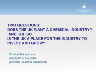 two questions:  Does the UK want a chemical industry?  And is if so is the UK a place for the industry to invest and gr