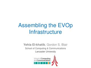 Assembling the  EVOp  Infrastructure