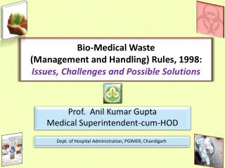 Prof.  Anil Kumar Gupta Medical Superintendent-cum-HOD