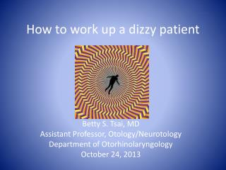 How to work up a dizzy patient