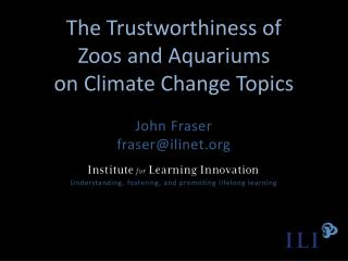 The Trustworthiness of  Zoos and Aquariums  on Climate Change Topics