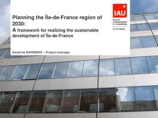 Planning the �le-de-France region of 2030:  A  framework for realizing the sustainable development of �le-de-France