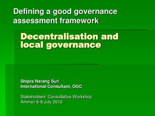 Defining a good governance assessment framework